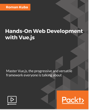 Hands-On Web Development with Vue.js